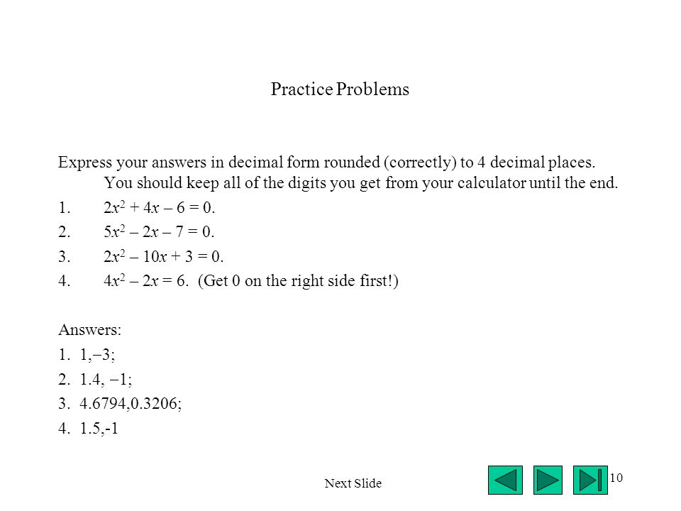 10 Practice Problems Express your answers in decimal form rounded (correctly) to 4 decimal places.