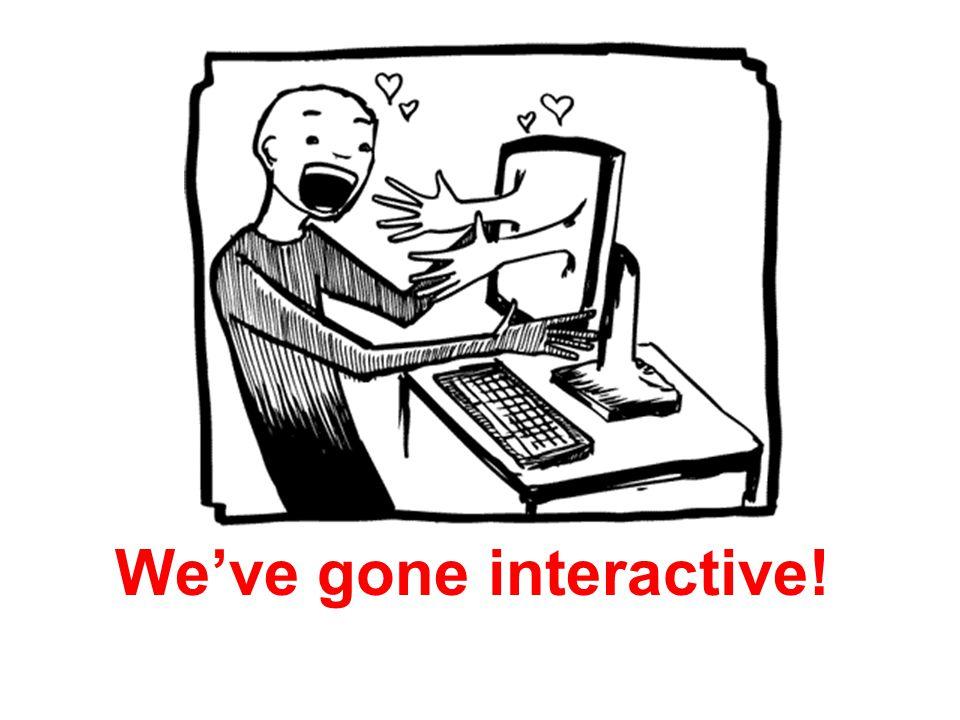 We've gone interactive!