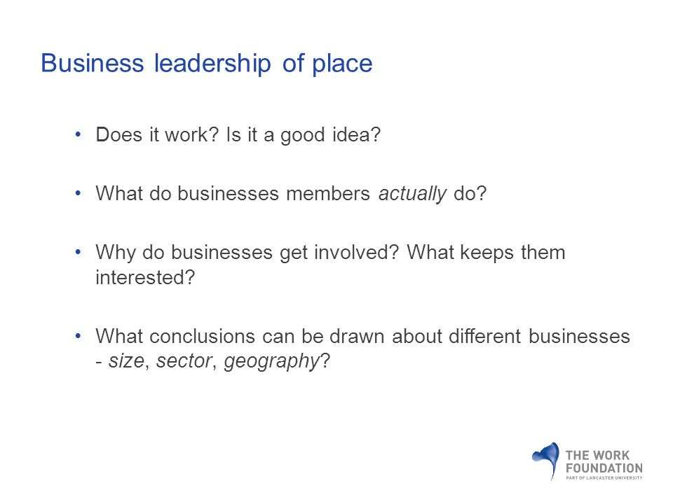Business leadership of place Does it work. Is it a good idea.