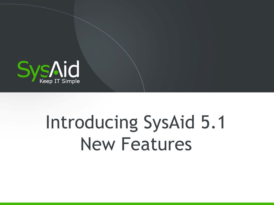 Introducing SysAid 5.1 New Features