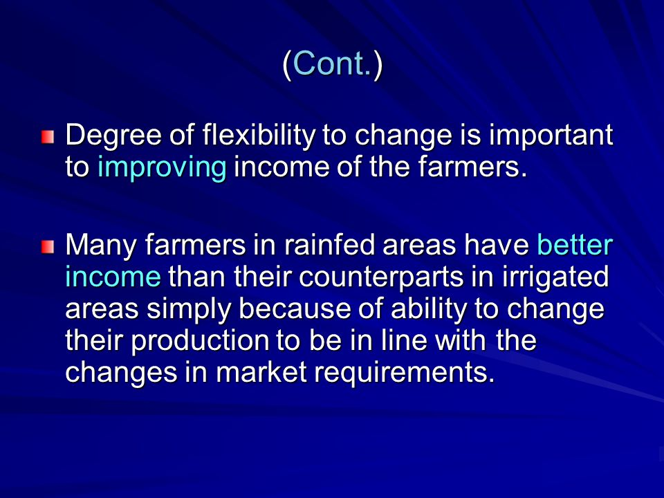 (Cont.) Degree of flexibility to change is important to improving income of the farmers.