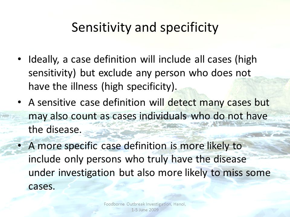 How to develop a Case Definition Measles: possible case definitions Fever and runny nose.