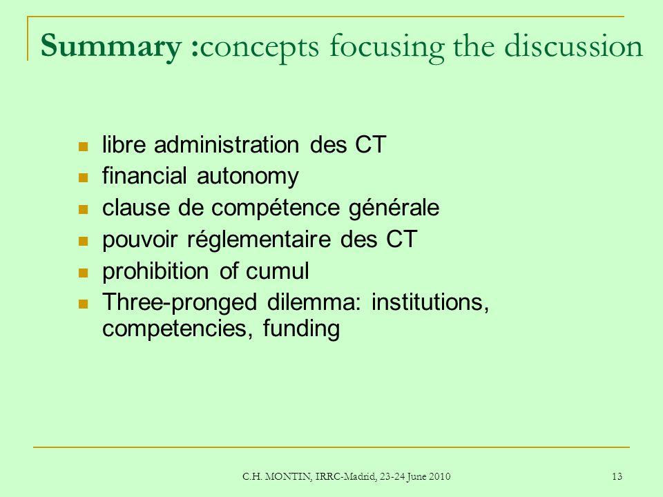 C.H. MONTIN, IRRC-Madrid, 23-24 June 2010 13 Summary :concepts focusing the discussion libre administration des CT financial autonomy clause de compét