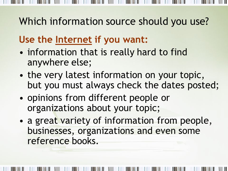 Which information source should you use.