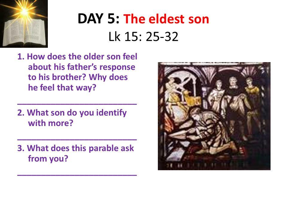 DAY 5: The eldest son Lk 15: 25-32 1.