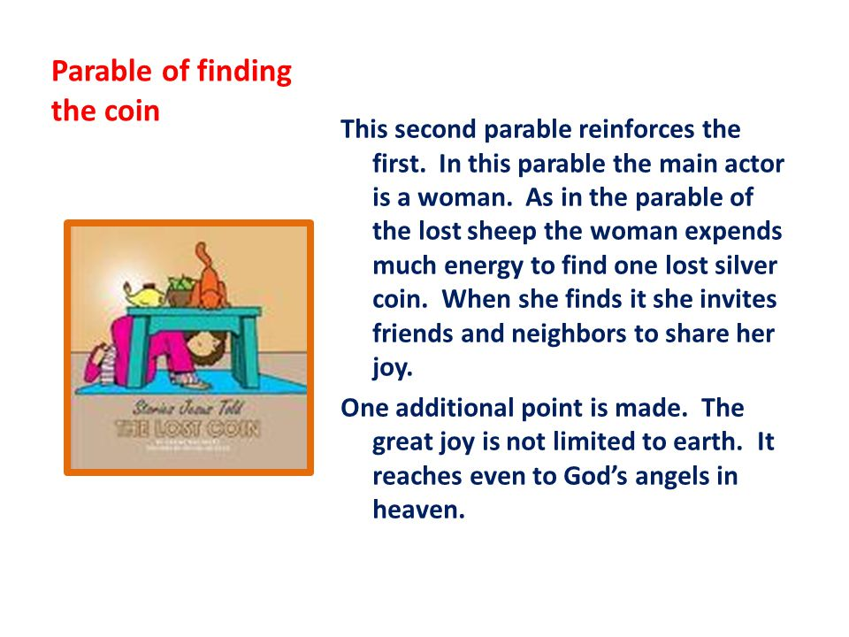 Parable of finding the coin This second parable reinforces the first.