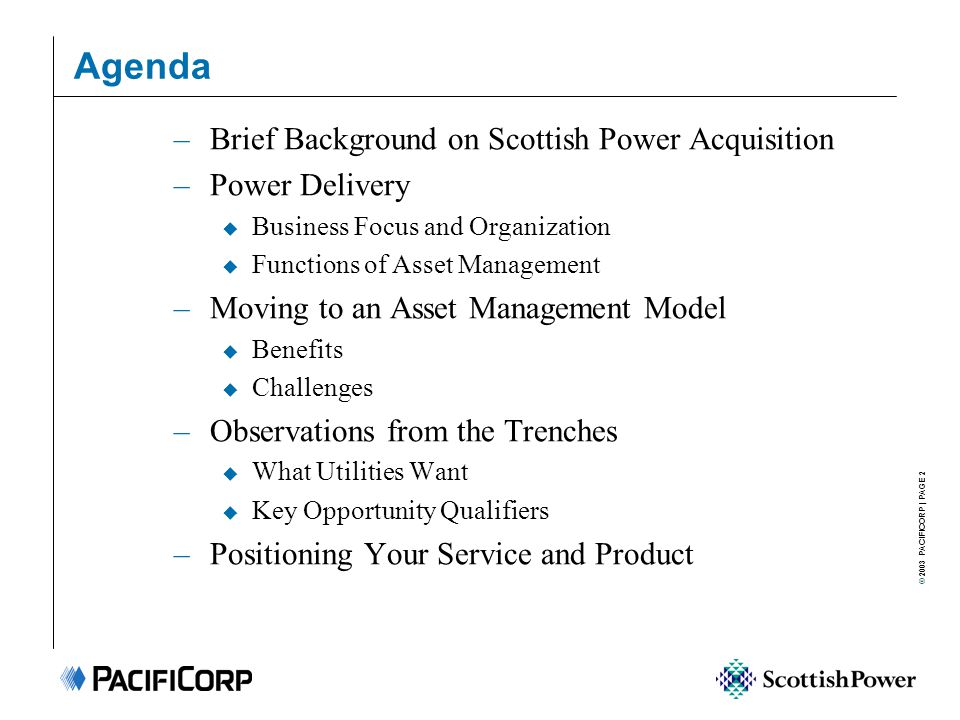 © 2003 PACIFICORP   PAGE 3 Background – Scottish Power Acquisition u Scottish Power Acquired Pacificorp And We Are Now In The Fourth Year Of Successfully Meeting Merger Commitments.