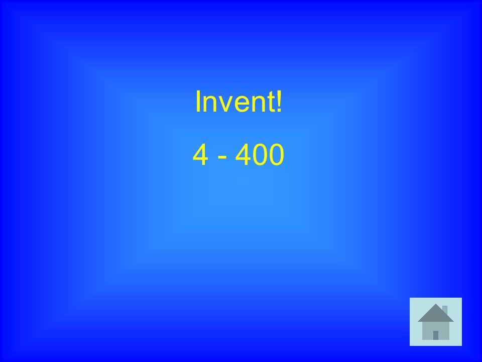 Invent! 4 - 400