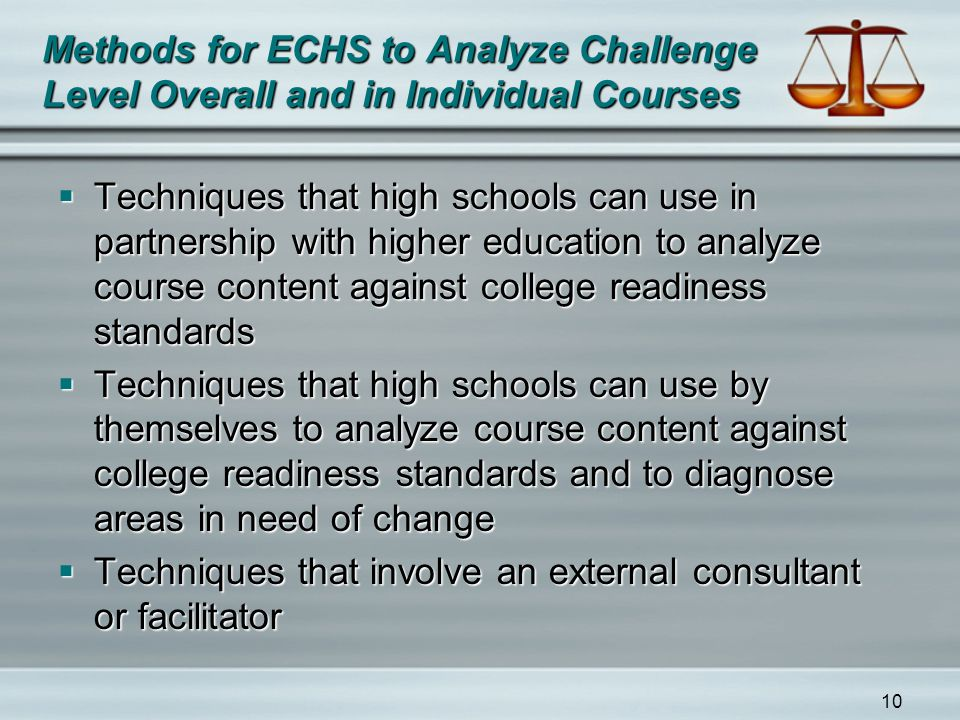 10 Methods for ECHS to Analyze Challenge Level Overall and in Individual Courses  Techniques that high schools can use in partnership with higher edu
