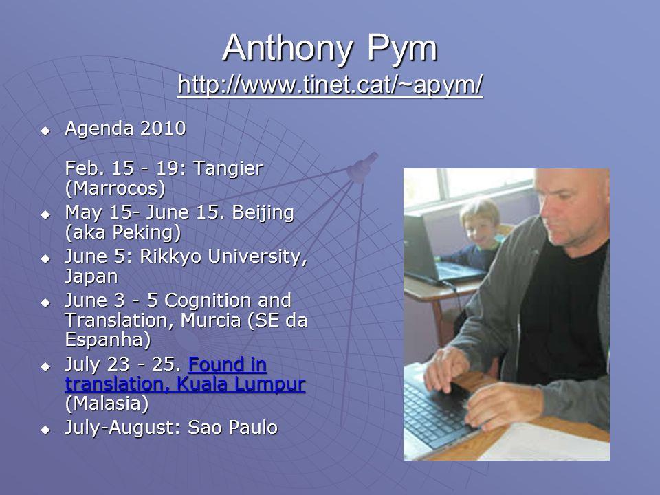 Anthony Pym http://www.tinet.cat/~apym/  Agenda 2010 Feb.