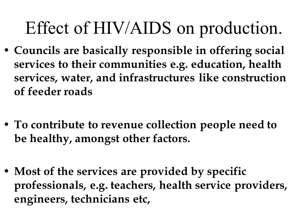 Effects of HIV AIDS on production cont.