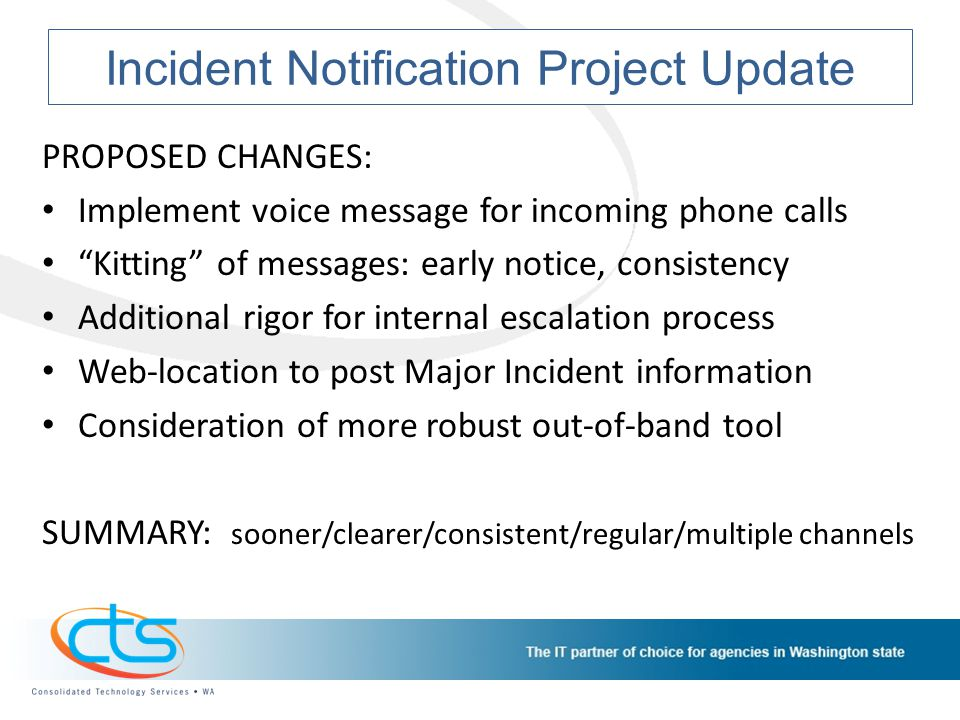 """Incident Notification Project Update PROPOSED CHANGES: Implement voice message for incoming phone calls """"Kitting"""" of messages: early notice, consisten"""