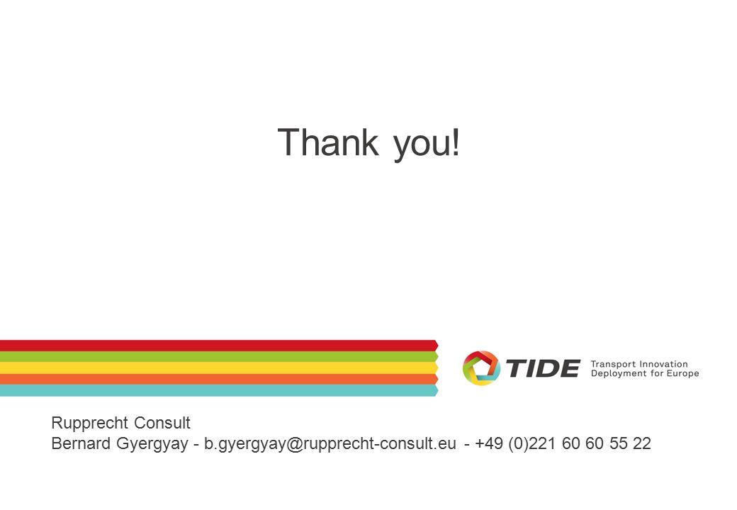 Rupprecht Consult Bernard Gyergyay - b.gyergyay@rupprecht-consult.eu - +49 (0)221 60 60 55 22 Thank you!