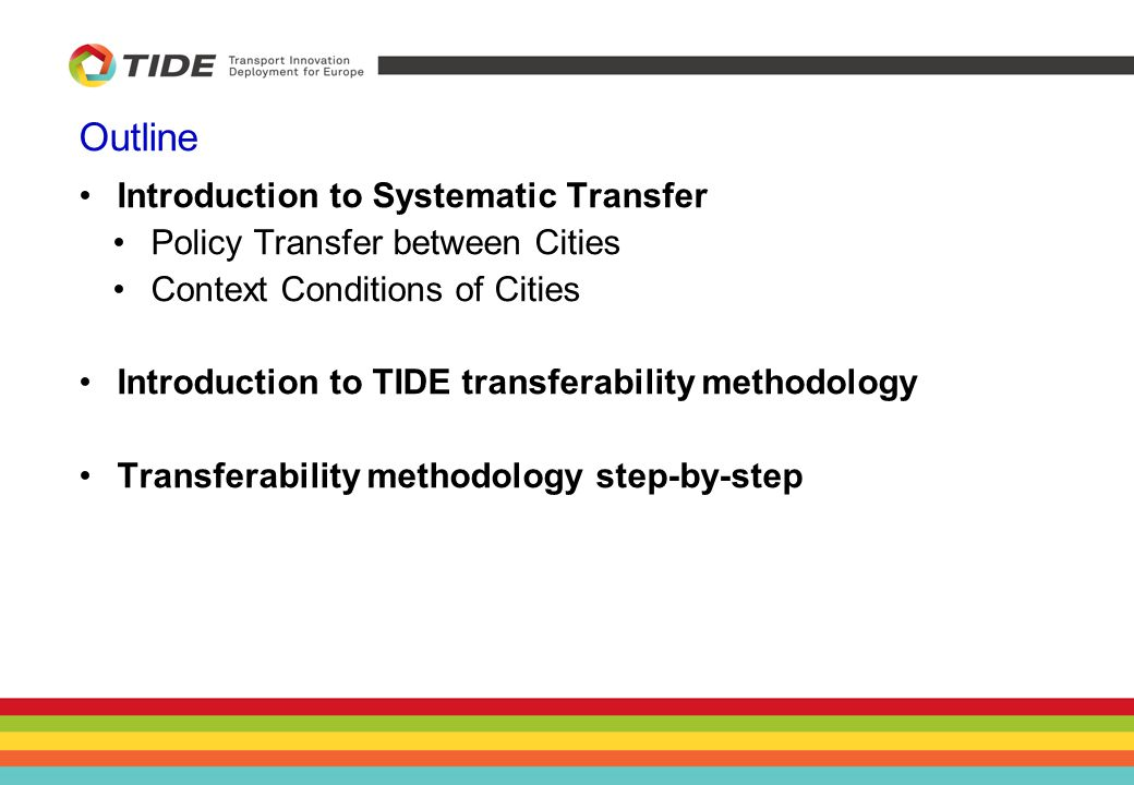 Introduce the concept of transferability Policy transfer describes the process of transferring knowledge and good practices between two political units (cities).