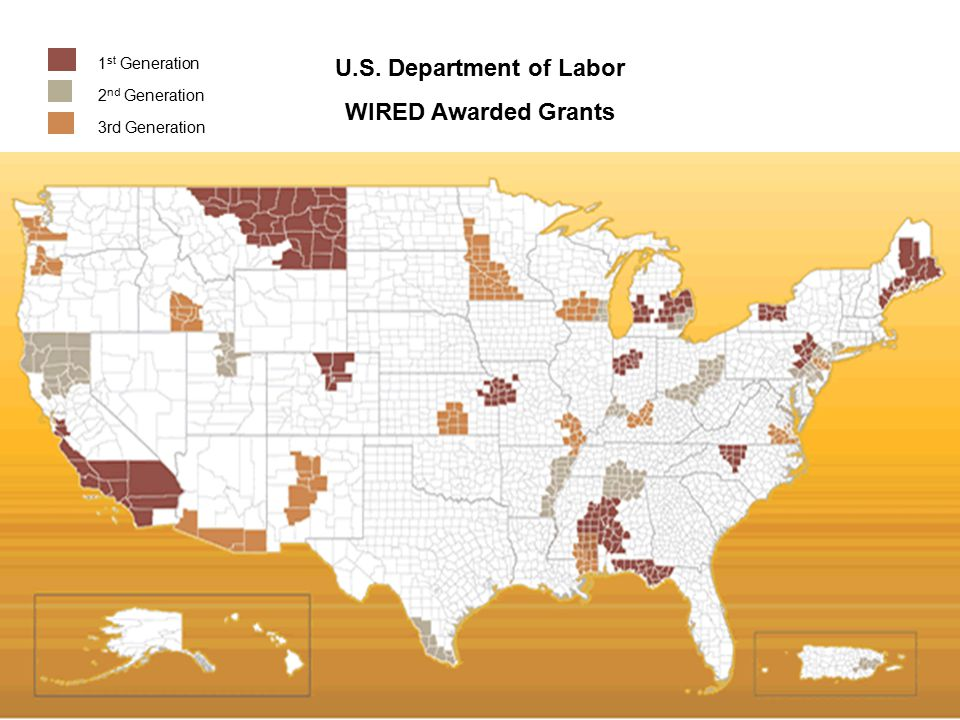 U.S. Department of Labor WIRED Awarded Grants 1 st Generation 2 nd Generation 3rd Generation