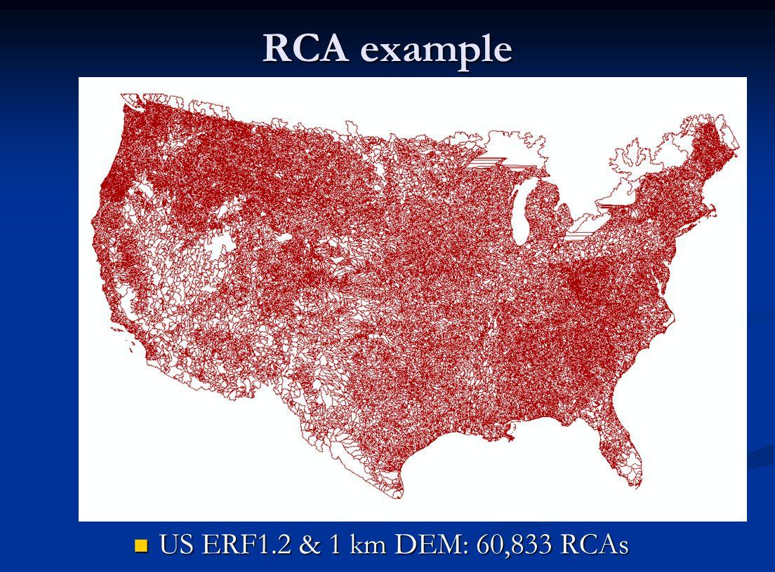 RCA example US ERF1.2 & 1 km DEM: 60,833 RCAs US ERF1.2 & 1 km DEM: 60,833 RCAs