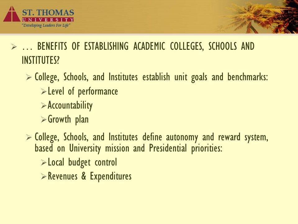  … BENEFITS OF ESTABLISHING ACADEMIC COLLEGES, SCHOOLS AND INSTITUTES.
