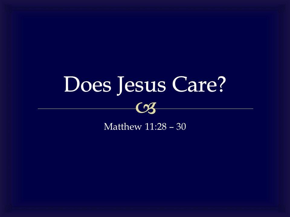 Matthew 11:28 – 30