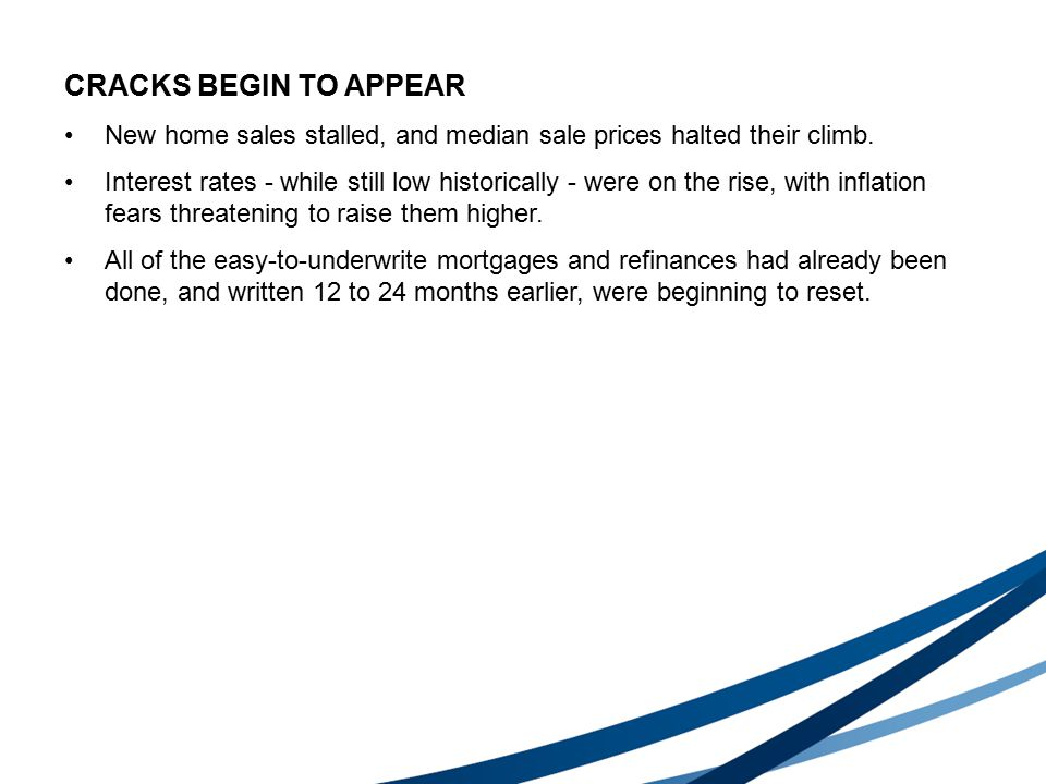 CRACKS BEGIN TO APPEAR New home sales stalled, and median sale prices halted their climb.