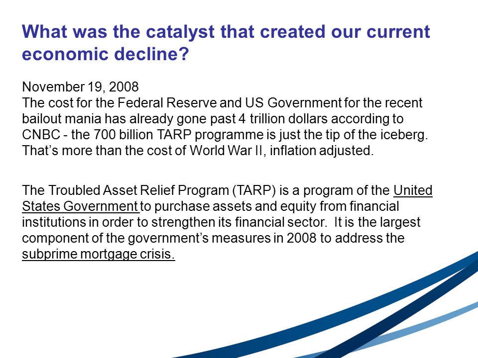 What was the catalyst that created our current economic decline.