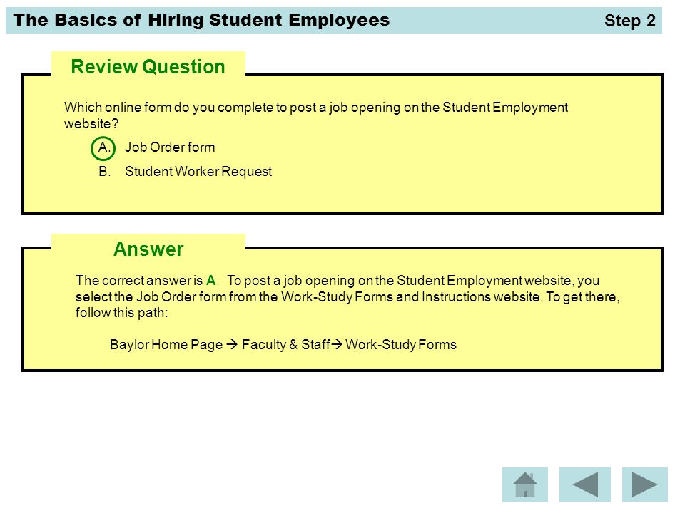 The Basics of Hiring Student Employees The correct answer is A.