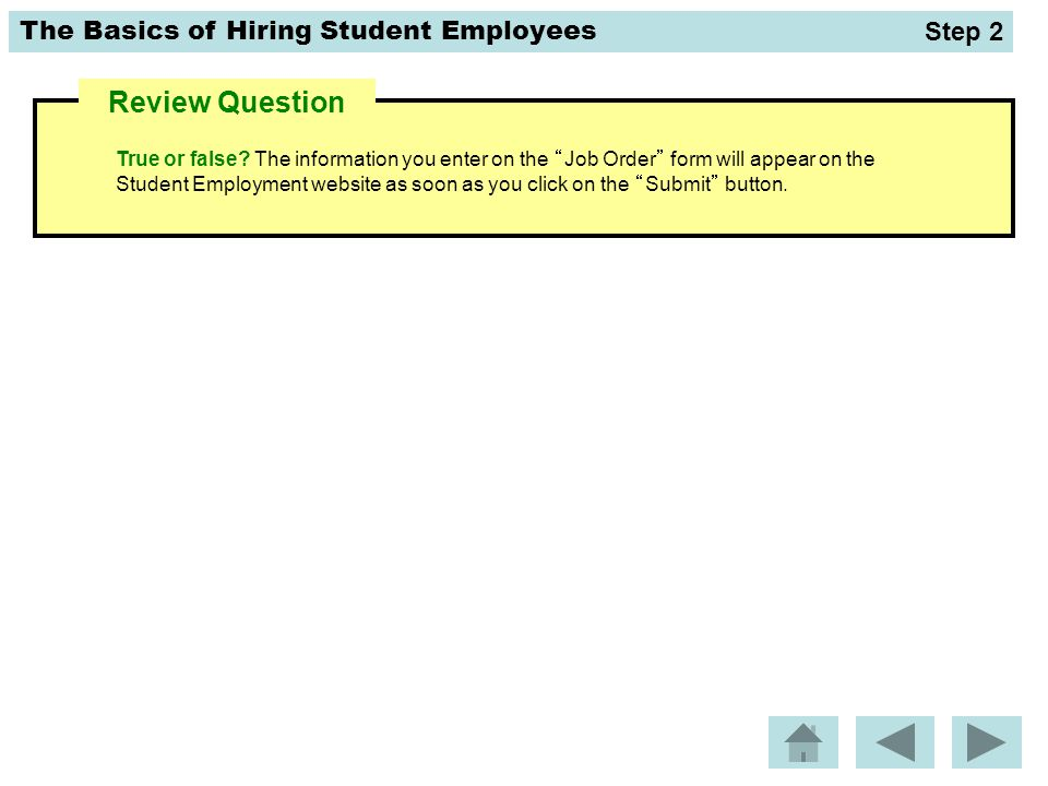 The Basics of Hiring Student Employees True or false.