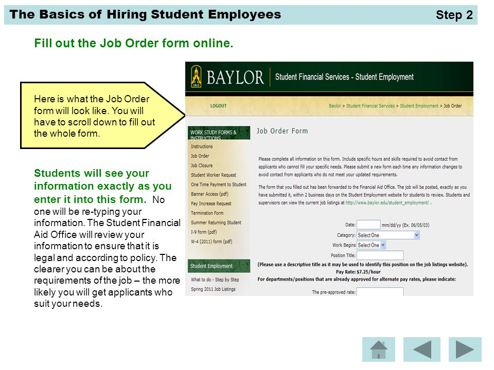 The Basics of Hiring Student Employees Which online form do you complete to post a job opening on the Student Employment website.