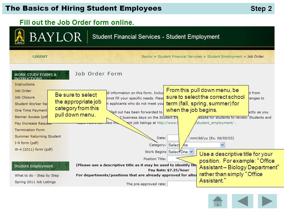 The Basics of Hiring Student Employees If you have more than one opening for the exact same job, be sure to indicate that in this space.