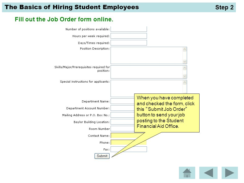 The Basics of Hiring Student Employees Fill out the Job Order form online.