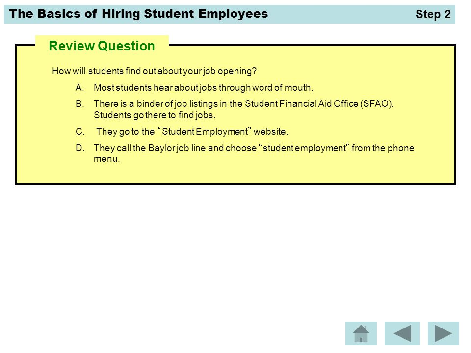The Basics of Hiring Student Employees The correct answer is C.