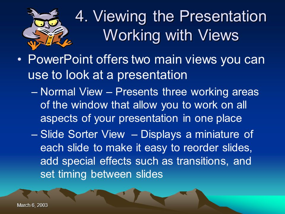 March 6, 2003 Now It Is Your Turn Launch PowerPoint and Insert a blank disk in the computer (Working with the Task Pane) –Select a template of your choice from those provided –You will be working with the topic that you were asked to prepare prior to attending this session.