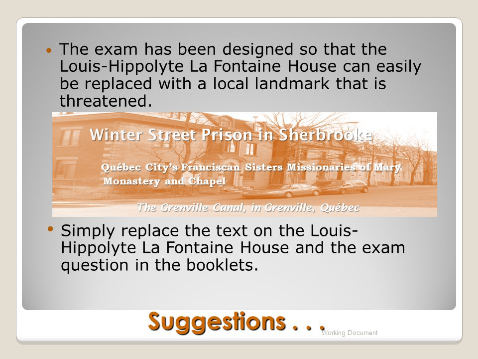 The exam has been designed so that the Louis-Hippolyte La Fontaine House can easily be replaced with a local landmark that is threatened.