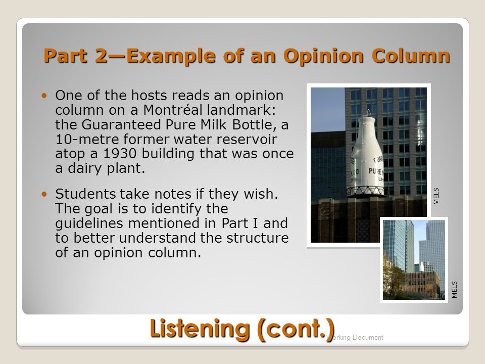 Part 2—Example of an Opinion Column One of the hosts reads an opinion column on a Montréal landmark: the Guaranteed Pure Milk Bottle, a 10-metre former water reservoir atop a 1930 building that was once a dairy plant.