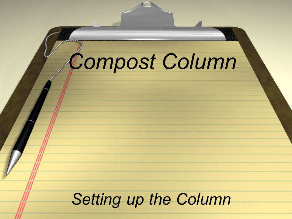 Compost Column Setting up the Column