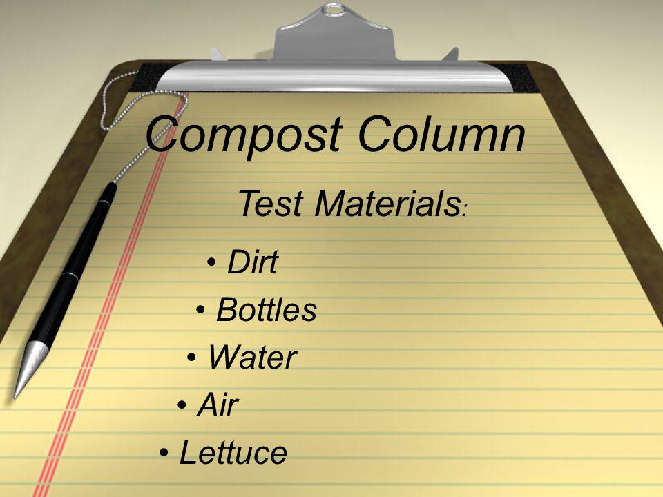 Compost Column Dirt Bottles Water Air Lettuce Test Materials :