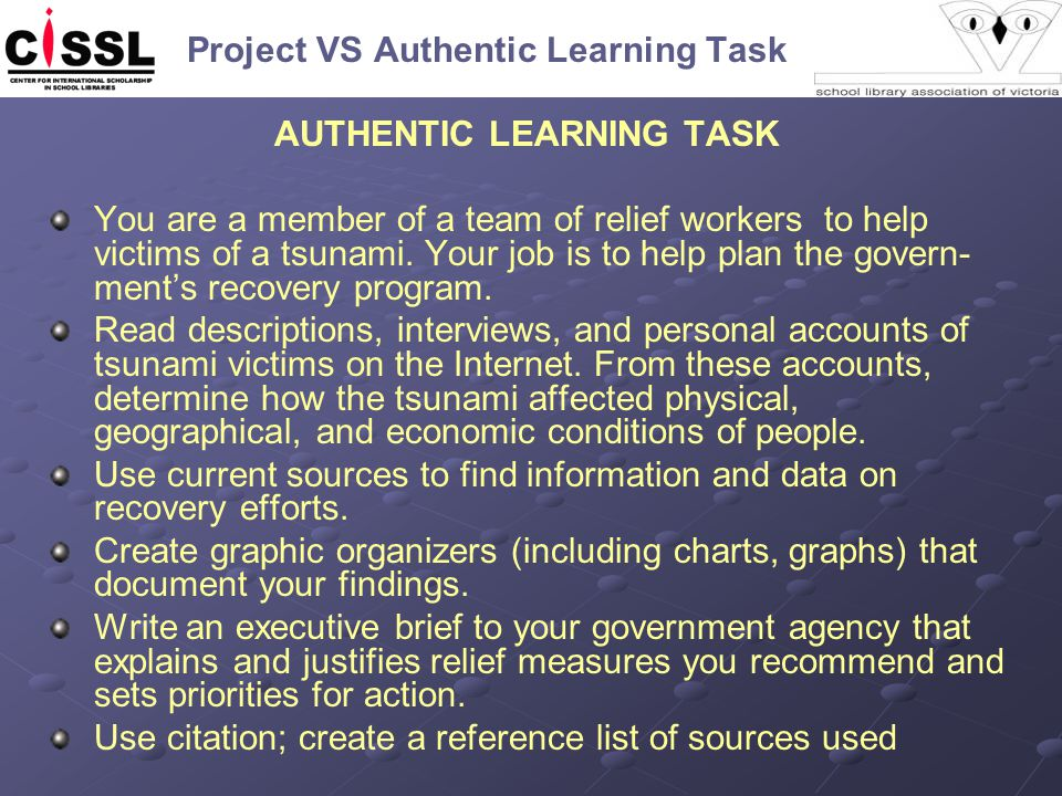 Project VS Authentic Learning Task AUTHENTIC LEARNING TASK You are a member of a team of relief workers to help victims of a tsunami. Your job is to h
