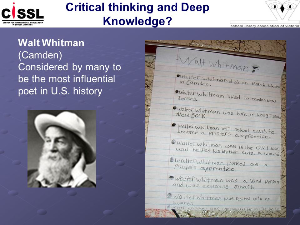Critical thinking and Deep Knowledge? Walt Whitman (Camden) Considered by many to be the most influential poet in U.S. history