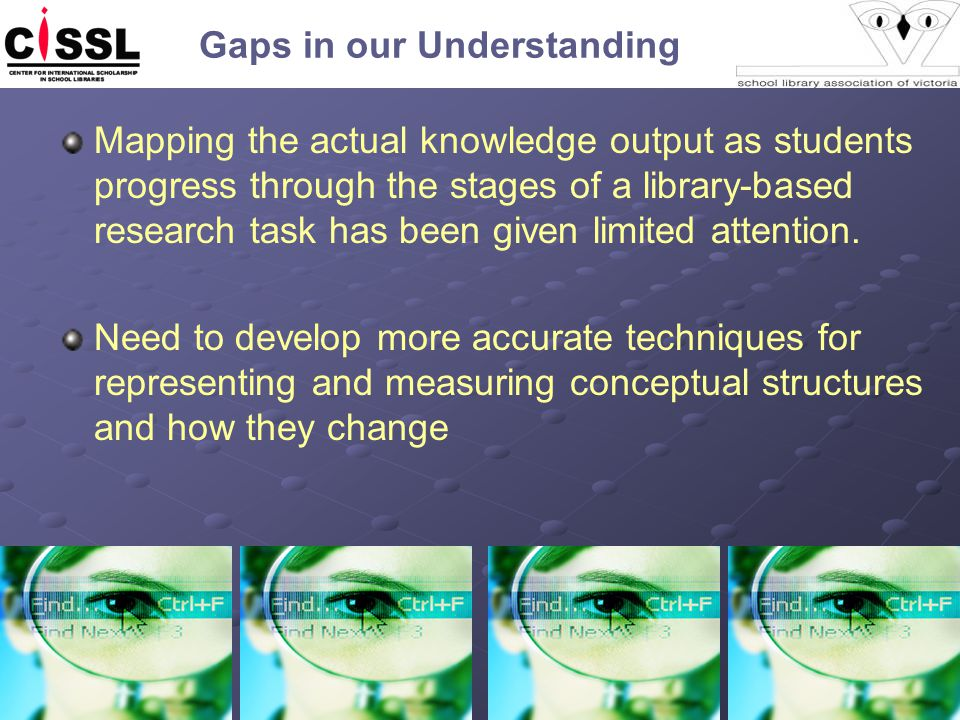 Gaps in our Understanding Mapping the actual knowledge output as students progress through the stages of a library-based research task has been given limited attention.