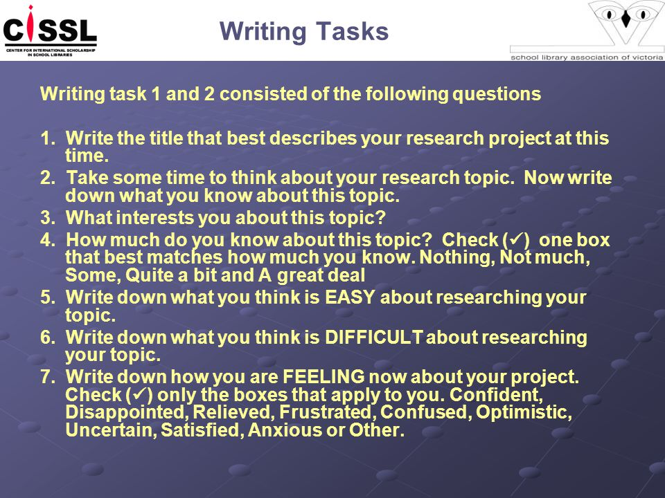 Writing Tasks Writing task 1 and 2 consisted of the following questions 1.