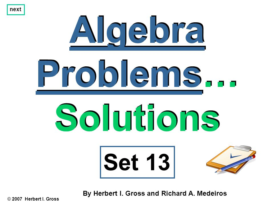 Solution: Looking at y = - 8x + 5 we see that m = - 8.