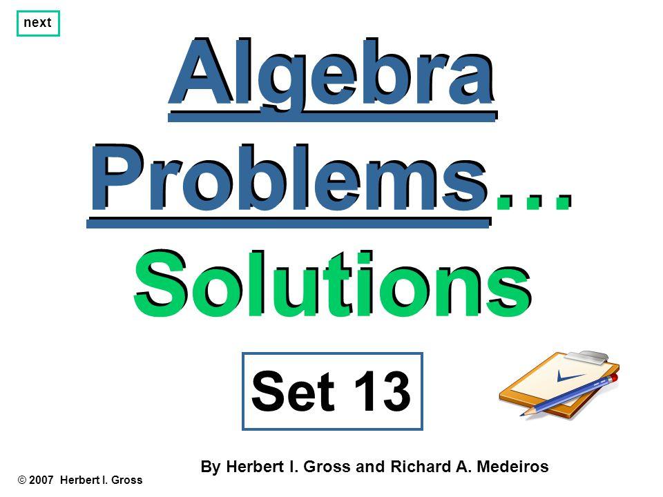 Problem #1 © 2007 Herbert I.