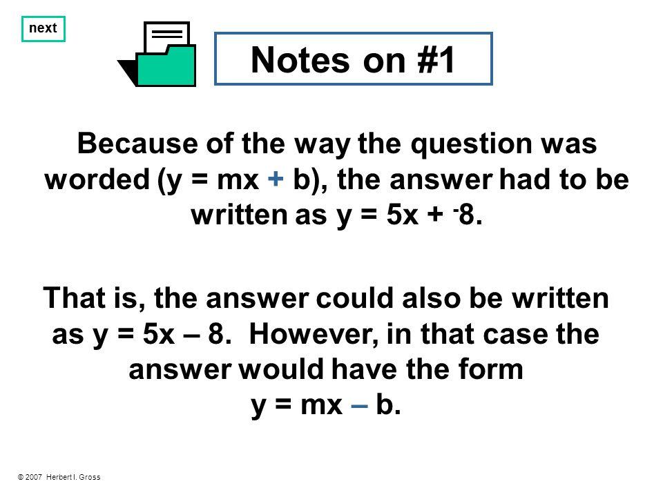 next Notes on #2 © 2007 Herbert I.