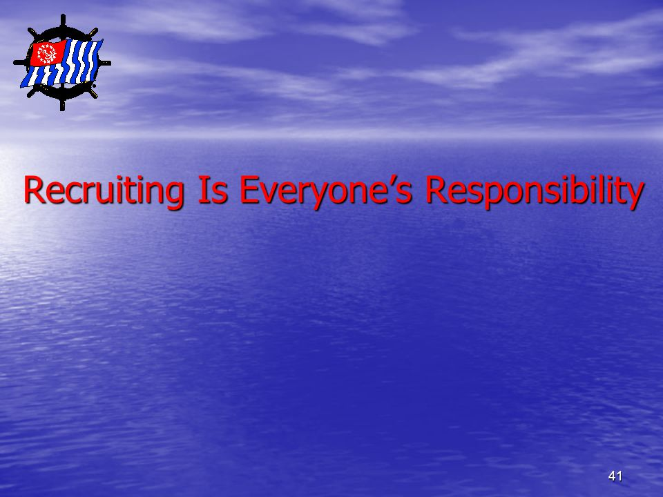 41 Recruiting Is Everyone's Responsibility Recruiting Is Everyone's Responsibility