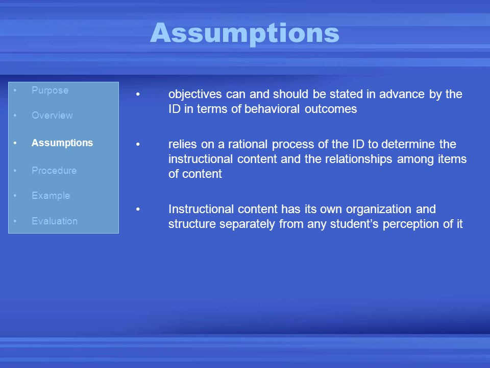 Assumptions objectives can and should be stated in advance by the ID in terms of behavioral outcomes relies on a rational process of the ID to determi