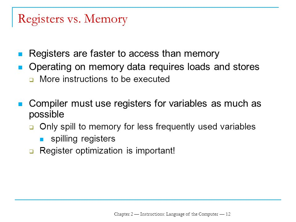 Chapter 2 — Instructions: Language of the Computer — 12 Registers vs.