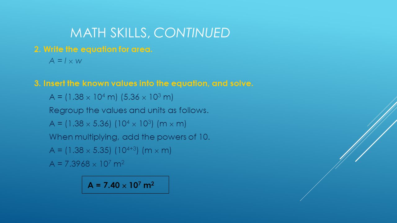 MATH SKILLS, CONTINUED 2.Write the equation for area.