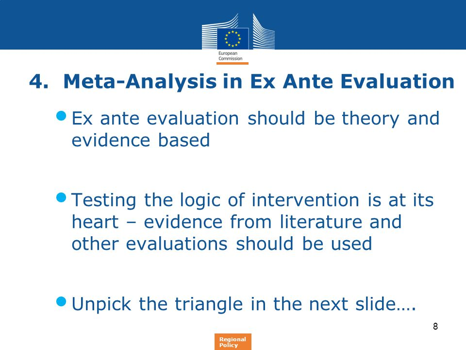 8 4. Meta-Analysis in Ex Ante Evaluation Ex ante evaluation should be theory and evidence based Testing the logic of intervention is at its heart – ev