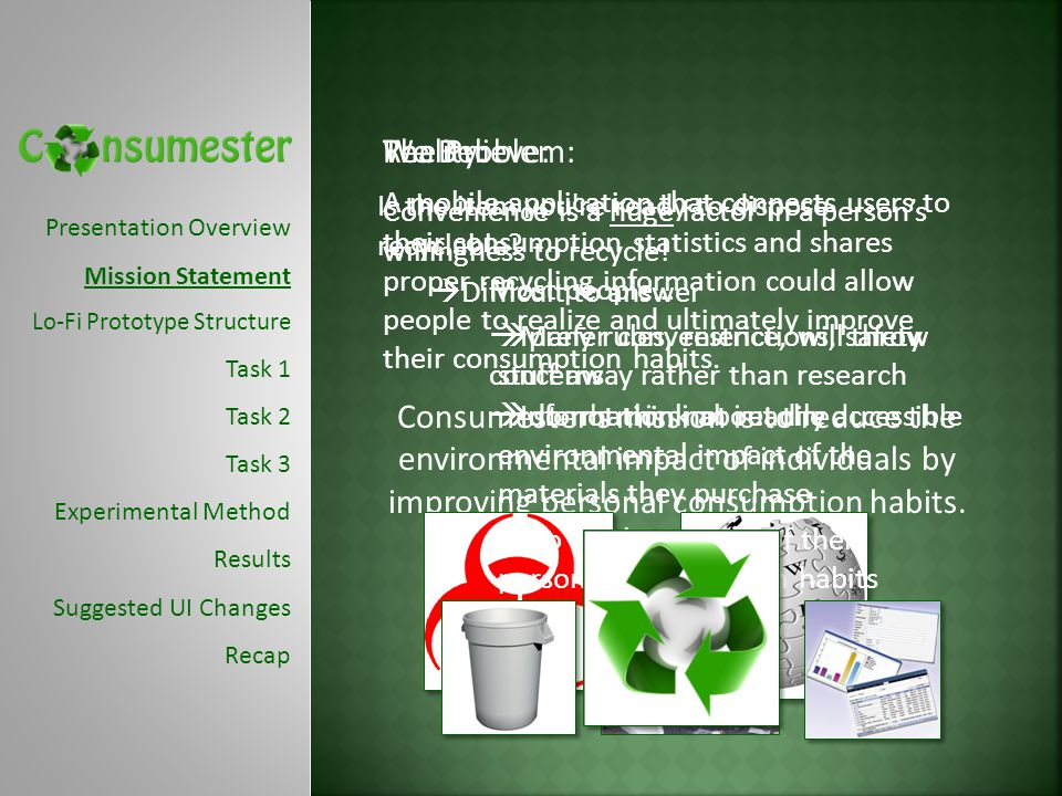  Information not readily accessible  Many rules, restrictions, safety concerns The Problem: Is the item you re ready to dispose recyclable.