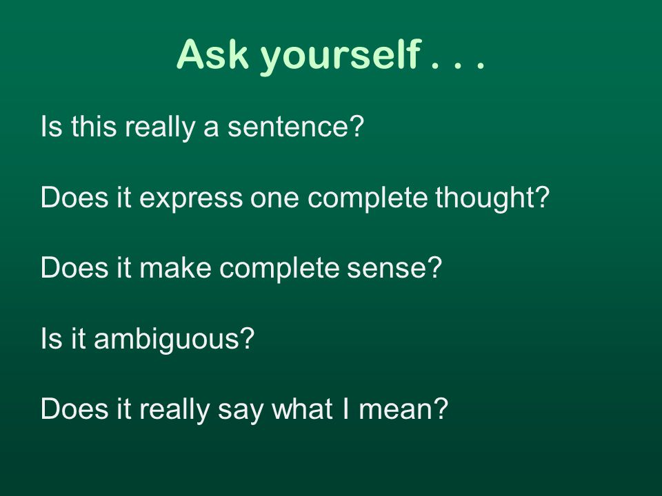 Ask yourself... Is this really a sentence. Does it express one complete thought.