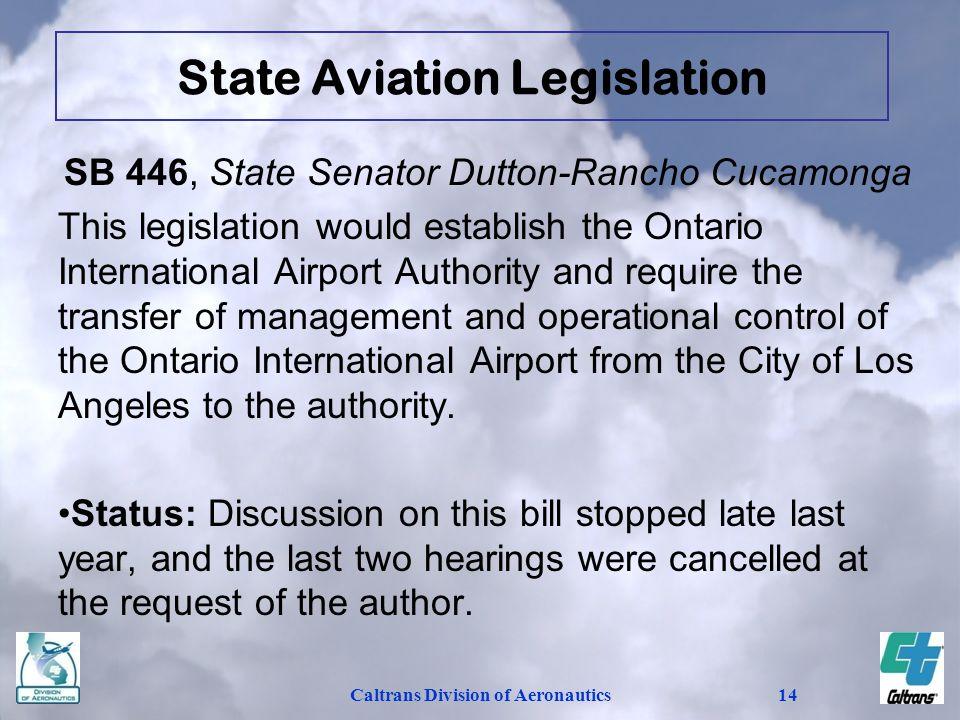 Caltrans Division of Aeronautics14 SB 446, State Senator Dutton-Rancho Cucamonga This legislation would establish the Ontario International Airport Au